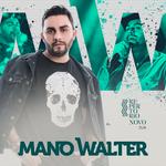 Capa: Mano Walter - Promocional 2018