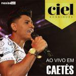 Capa: Ciel Rodrigues - Ao Vivo Em Caetés PE
