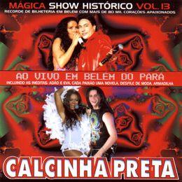 Capa: Calcinha Preta - Mágica Show Histórico - Vol. 13