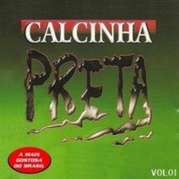 Capa: Calcinha Preta - A Banda de Forró Mais Gostosa do Brasil - Vol. 1