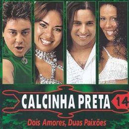 Capa: Calcinha Preta - Dois Amores, Duas Paixões - Vol. 14