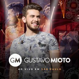 Capa: Gustavo Mioto - Ao Vivo Em São Paulo