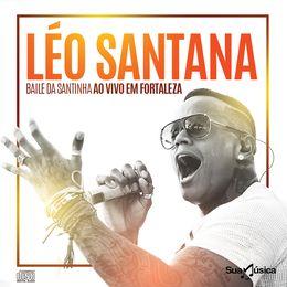 Capa: Léo Santana - Baile Da Santinha Ao Vivo Em Fortaleza