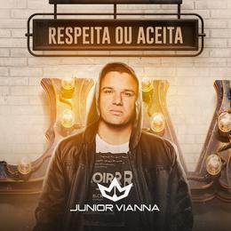 Capa: Junior Vianna - Respeita Ou Aceita