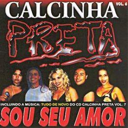 Capa: Calcinha Preta - Sou Seu Amor - Vol. 6