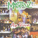 Capa: Mastruz com Leite - Ao Vivo - Vol. 01