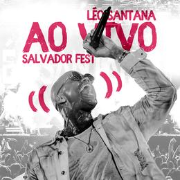 Capa: Léo Santana - Ao Vivo Salvador Fest 2018