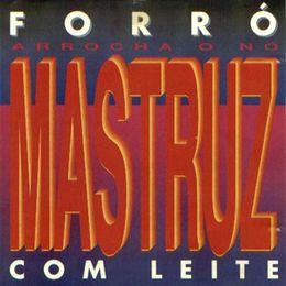 Capa: Mastruz com Leite - Arrocha O Nó - Vol. 01